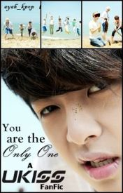 You are the Only One (UKISS Fanfic) [INC.] by ayahxox