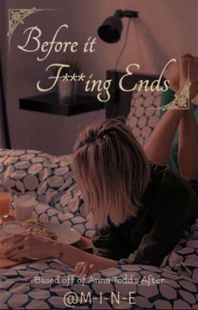 Before It Ends • Hessa • Emery Scott  by -M-I-N-E-