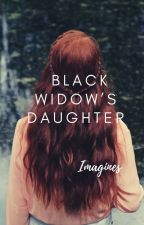 THE WIDOW'S DAUGHTER  (Natasha x daughter) by Sillynachos