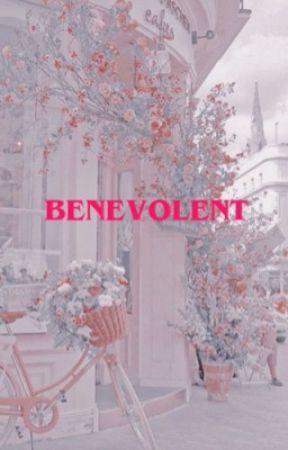 BENEVOLENT    A Oneshot Book by babeypluto