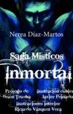 Inmortal © (Saga Místicos 1) EN LIBRERÍAS. by nerea_dm_16