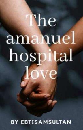 The Amanuel hospital love by EbtisamSultan