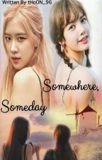 Somewhere , Someday { Z+U } [ Chaelisa ] by tHoON_96