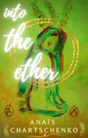 Into the Ether by anaischartschenko