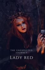 Lady Red and The Unexpected Journey by AzuraTheRedRaven