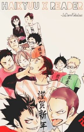 Haikyuu x Readers (One-Shots) by SoDarnFabulous
