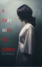 A Chat with The Demon by JTGYLF