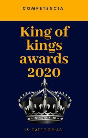 King Of Kings Awards 2020 |  Evaluaciones  |  by LuisAngelMaldonado