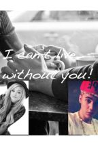 I can't life without you! (Justin Bieber Dutch FanFic) by DanishaBieber