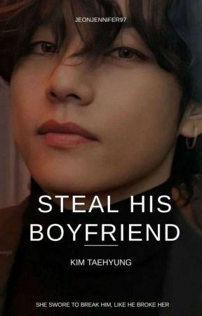 Steal His Boyfriend K.T.H by jeonJennifer97