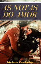 As Notas do Amor by AdrianaCaniceiro