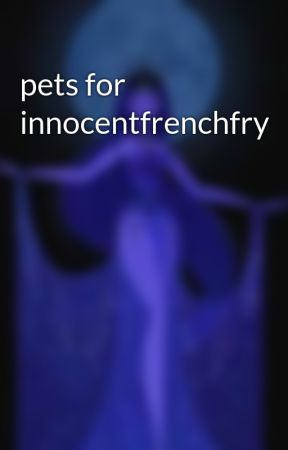 pets for innocentfrenchfry by _Baby_Grape_