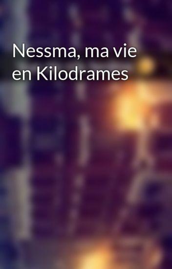 Nessma, ma vie en Kilodrames