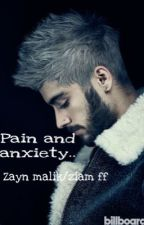 pain and anxiety.. (Zayn malik/ziam ff by lovelymalik_