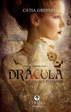 Drácula, O Romance do Conde (Linhagens: Livro 1) by CatiaGrenho