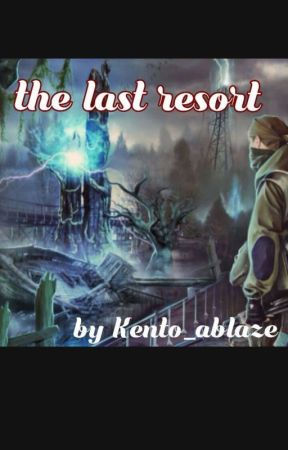 the last resort  by kento_ablaze
