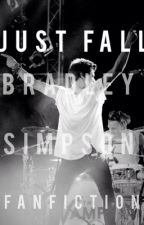 Just Fall (bradley simpson fan fiction) by crazyfor_thevamps