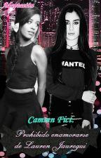 Prohibido enamorarse de Lauren Jauregui [Camren Fict ADAPTACIÓN] by AnotherxFangirl