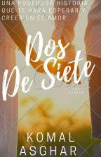 Dos De Siete by LuminousQUEENxxx