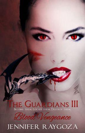 The Guardians III: Blood Vengeance by JenniferRaygoza