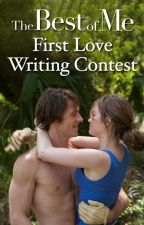 The Best of Me First Love Writing Contest by TheChoiceMovie