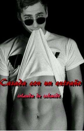 CASADA CON UN EXTRAÑO-Kendall y tu by IrlandaDeSchmidt
