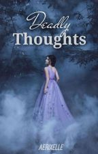Deadly Thoughts by aerixelle