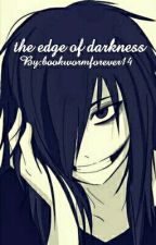 the edge of darkness by bookwormforever14