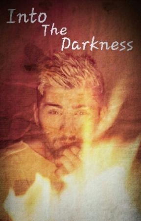 Into The Darkness (Zayn Malik) by ZaynTheHottie0009
