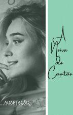 A Noiva do Capitão | Noart adaptation by euprincesadegenovia