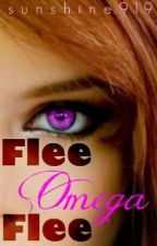 Flee Omega Flee (Book #2) by sunshine919