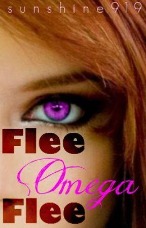 Flee Omega Flee (Book #2) by sunshine919