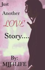Just Another Love Story.. by MJJ4LIFE