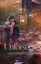 Unforseen[Completed]  by Ylianna_wp