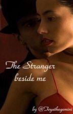 The Stranger Beside Me by ToyatheGemini