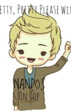 Pretty pretty please with nandos on top by luv2read1315