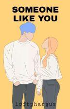 Someone Like You by loftphargus