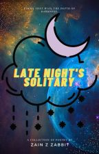 Late Night's Solitary (POETRY) by wottaboy_soul