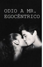 Odio a Mr. Egocéntrico by historiascontigo