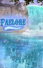 Faelore by FantasyNerd