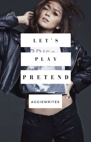 Let's Play Pretend (KathNiel FanFic) (COMPLETED)