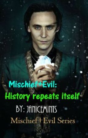 Mischief + Evil: History repeats itself [Major editing done] by janicemints
