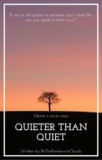 Quieter than Quiet by BeTheRainbowInClouds