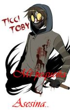 La hija de Ticci Toby [ Mi pequeña asesina ] by lachicakiller