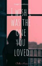 I Wish I Was The One You Love (Mejor Amiga Series#1)  by chogiwaaLOEY