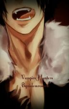 Vampire Hunters (Fairy Tail Fanfic) by cielomrosario