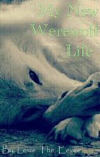 My New Werewolf Life by LexieTheEevee