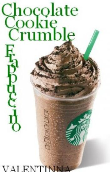 Chocolate Cookie Crumble Frappuccino Niall Horan Oneshot