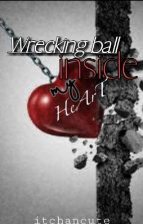 Wrecking ball inside my heart by itchancute
