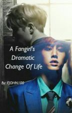 A FANGIRL'S DRAMATIC CHANGE OF LIFE [GOT7 FANFIC MARK&YOU] On Hold by FJOHN100